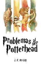 Problemas Al Ser Potterhead by jrbreen