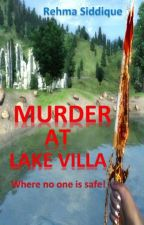 Murder At Lake Villa by rehma5