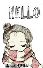 Hello by PerroGallina