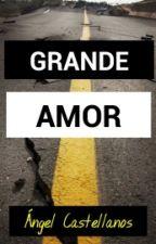 Grande Amor by AngelCastPar