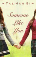 Someone Like You by TaeHanGi