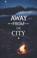 Away From The City by EllieeRobyn