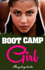 Boot Camp Girl (ON INDEFINITE HIATUS) by hayleybabe