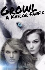 Growl -A Kaylor Fanfic- by WeAreThe-Foxes