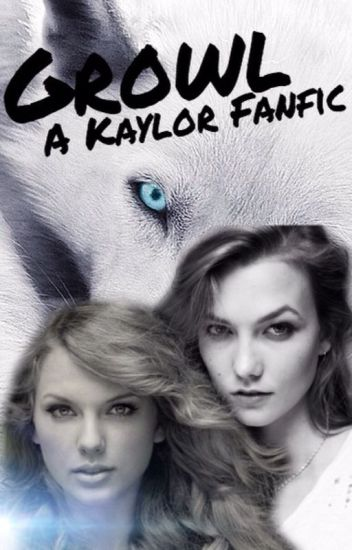 Growl -A Kaylor Fanfic-