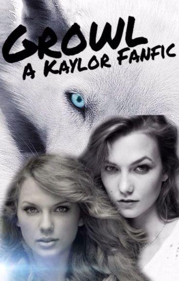 Growl -A Kaylor Fanfic-