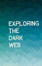 My Adventures On The Dark Web [18+] by TealDeuce