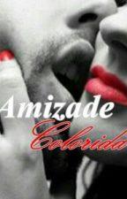 Amizade Colorida #Voithe 2 by Barakar20