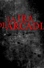 """La Ira de Arcadia"" by SamDw14read"
