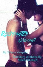 Roomates: One-shot (Contest not my book) by eliana_spain