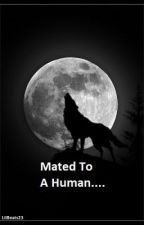 Mated To A Human. by LilBeats23