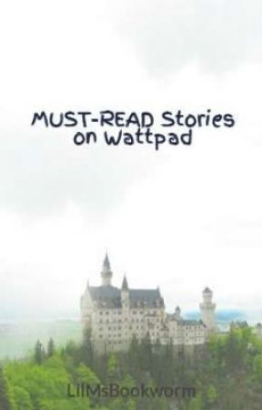 MUST-READ Stories on Wattpad <3 by BitsyBooBear