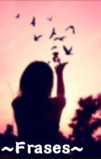 ~Frases~ by x_dreamerx