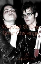 Waycest 30 Day Smut Challenge by daddyfrnkie