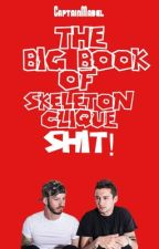 The Big Book of Skeleton Clique Shit! by CaptainMabel