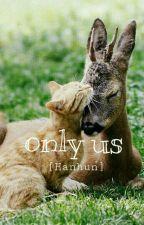 Only Us (HanHun) by SehunAddictSuho