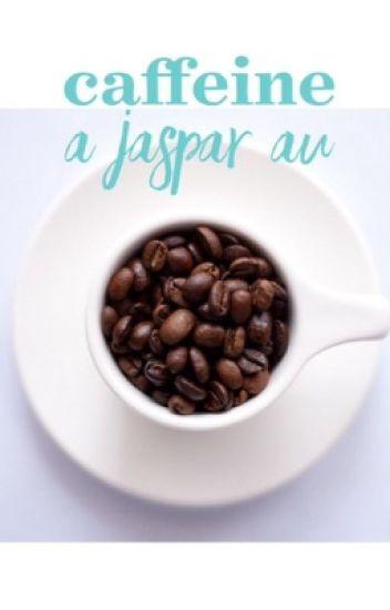 Caffeine : a Jaspar AU