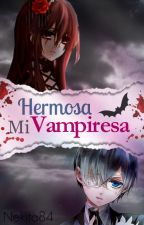 Mi Hermosa Vampiresa |Ciel Phantomhive| by nekita84