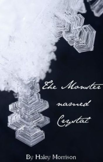 The Monster named Crystal