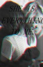 She is everything to me. {girlxgirl} {lesbianstory} by XHaayLeey