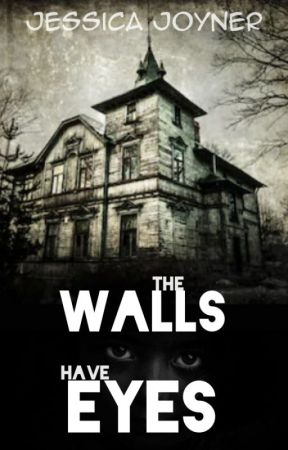 The Walls Have Eyes by Jessica_J