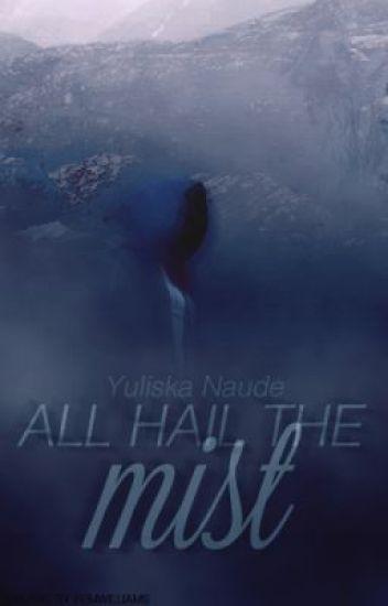 All Hail The Mist (Prv. Avengers-- Mist) Book I