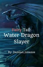 Fairy Tail: Water Dragon Slayer by Damian_Lizanos