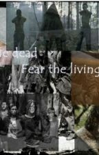 Fight the dead, Fear the living by VicDixonGrimes