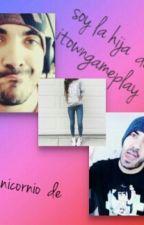 soy la hija de itowngameplay by unicornio10257