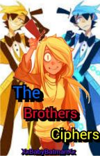 The Brothers Cipher's. [Dipper&Tú] [Book #1]. by XxBabyBatmanXx