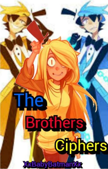 The Brothers Cipher's. [Dipper&Tú] [Book #1].