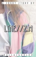 LINE // Z.M by dallasgurlxx
