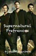 Supernatural Prefrences by MusicLover244