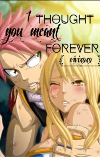 I Thought You Meant Forever
