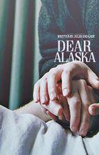Dear Alaska, by -DairyQueens-