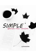 Simple •special new version• by cupidishere