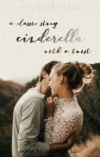 A Classic Cinderella Story...With a Twist| ON HOLD by oreocakes234