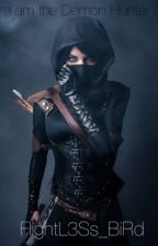 I am the Demon Hunter by Flightl3Ss_BiRd