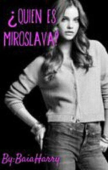 ¿Quien es Miroslava?