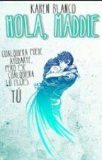 ¡Hola, Maddie! [Libro #1 Dulce Camino] by ImANutellaDessert
