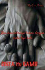 CINTA itu KAMU by YeniAriani