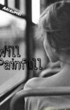 Will Painfull by arirumei