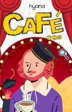 Café com Shakespeare  by h-yana