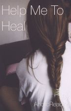 Help me to Heal by AholicReading