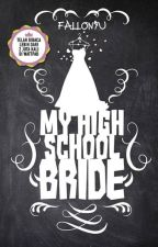 My High School Bride by rrkimly