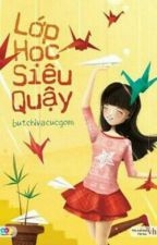 LỚP HỌC SIÊU QUẬY - BUTCHIVACUCGOM by MonMon1293