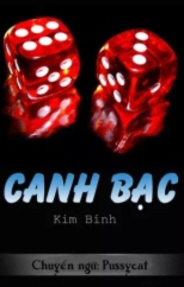 Canh bạc - Kim bính (Full)