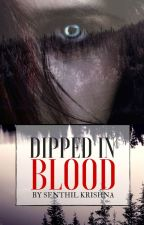 Dipped in Blood (Complete) by Senthil_Krishna
