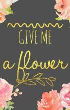 Give Me a Flower by cokelatkeju_