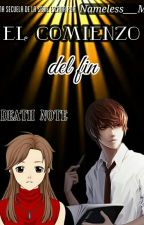 El Comienzo del Fin |Death Note| |Light Yagami| by Nameless___M